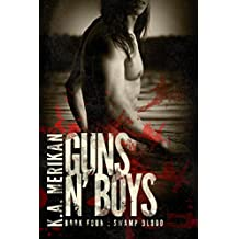 Guns n' Boys: Swamp Blood (Book 4) (gay dark mafia romance) (English Edition)