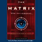 The Matrix and Philosophy | William Irwin, Editor