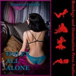 Haley All Alone: The Long Distance Domination: A Rough BDSM Erotica Story | Hannah Greene
