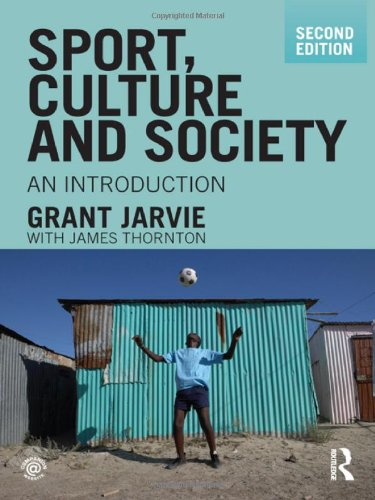 Sport, Culture and Society: An Introduction, second edition