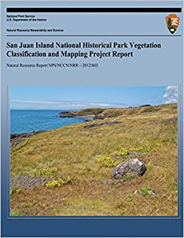 Book San Juan Island National Hisotrical Park Vegetation Classification and Mapping Project Report