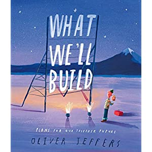 What We'll Build: plans for Our Together Future: The breathtaking new companion to international bestseller Here We Are