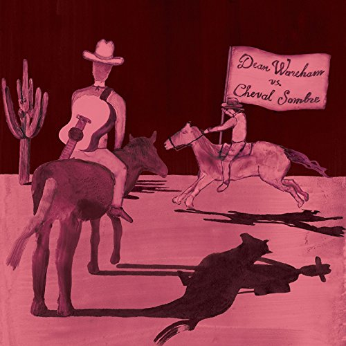Dean Wareham vs. Cheval Sombre