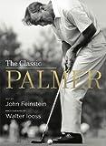 The Classic Palmer, John Feinstein, 1584798998