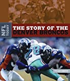 The Story of the Denver Broncos, Tyler Omoth, 0898125359