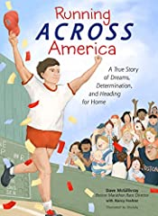 """A full-color, inspiring picture book about Boston Marathon Race Director Dave McGillivray's 3,452-mile run across America in 80 days! As a teenager, Dave McGillivray heard a news story about a person biking across the United States. """"What a g..."""