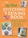 My First Stitching and Sewing Book: Learn how to