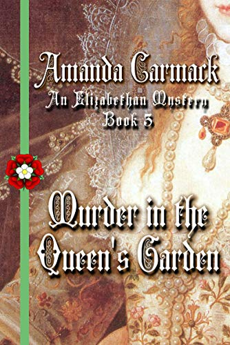 Murder in the Queen's Garden: The Elizabethan Mysteries, Book Three