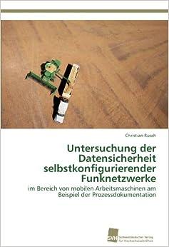 Book Untersuchung der Datensicherheit selbstkonfigurierender Funknetzwerke: im Bereich von mobilen Arbeitsmaschinen am Beispiel der Prozessdokumentation