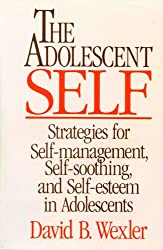 [(The Adolescent Self: Strategies for Self-management, Self-soothing and Self-esteem in Adolescents)] [Author: David B. Wexler] published on (August, 1991)