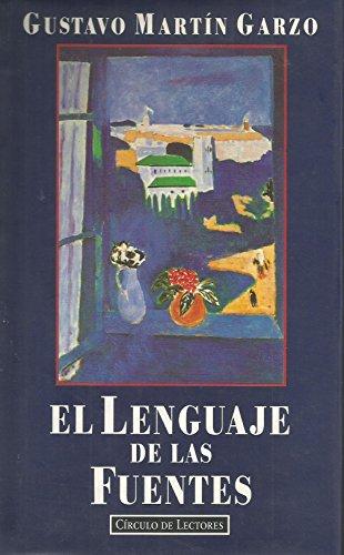 El Lenguaje De Las Fuentes por Gustavo Martín Garzo