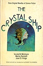 The Crystal ship : three original novellas of science fiction / by Vonda N. McIntyre, Martha [i.e. Marta] Randall, Joan D. Vinge ; edited and with an introduction by Robert Silverberg
