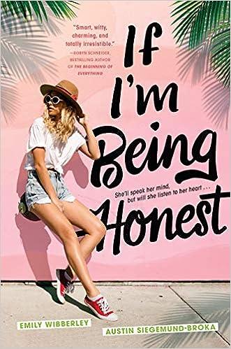 If I'm Being Honest by Austin Siegemund-Broka and Emily Wibberley