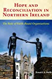 Hope and Reconciliation in Northern Ireland, Ronald A. Wells, 190578581X