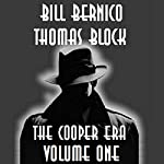 The Cooper Era, Volume One | Bill Bernico,Thomas Block