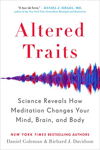 Altered Traits: Science Reveals How Meditation Changes Your Mind, Brain, and Body (Best Yoga For Stress Reduction)