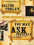 You May Ask Yourself : An Introduction to Thinking Like a Sociologist, Conley, Dalton, 0393927601