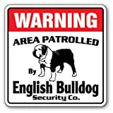 SignMission English Bulldog Security Sign Area Patrolled Guard Fun Dog Signs Veterinarian, 0.13 Pound