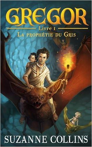 Amazon Fr Gregor Tome 1 La Prophetie Du Gris Suzanne Collins Jeremie Fleury Laure Porche Livres
