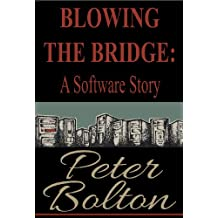 Blowing the Bridge: A Software Story