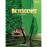 Bételgeuse - tome 3 - L'expédition