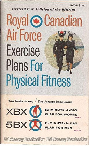 Royal Canadian Air Force Exercise Plans For Physical Fitness. Revised U.S. Edition ()