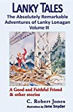 img - for Lanky Tales, Vol. 3: A Good and Faithful Friend & other stories book / textbook / text book