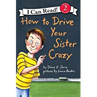 How to Drive Your Sister Crazy (I Can Read Level 2)