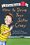 img - for How to Drive Your Sister Crazy (I Can Read Level 2) book / textbook / text book