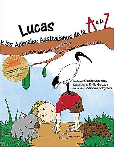 Lucas y los Animales Australianos de la A a la Z  Un Libro Alfabético de f5ad25b0d3be