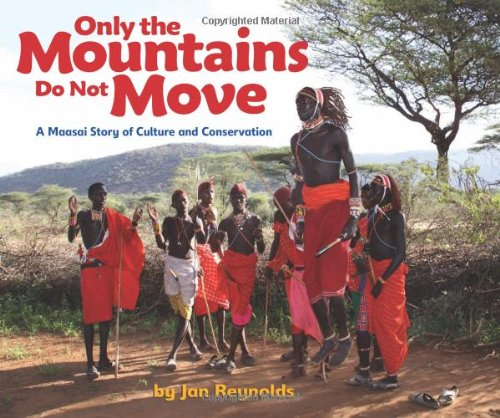 Only the Mountains Do Not Move: A Maasai Story of Culture and Conservation ebook