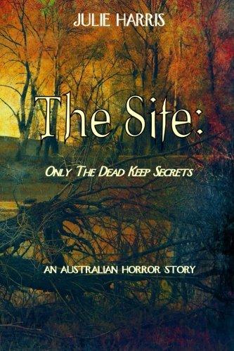 The Haunting Julie Harris (The Site: Only the dead keep secrets)