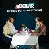 Adolar: Die Kälte der Neuen Biederkeit [Vinyl LP] [Vinyl LP] (Vinyl)