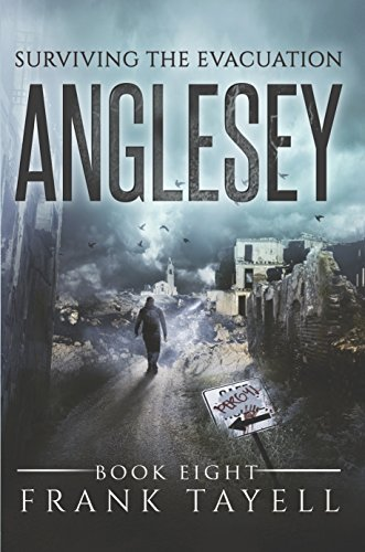 Surviving The Evacuation, Book 8: Anglesey by [Tayell, Frank]