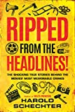 Ripped from the Headlines!: The Shocking True