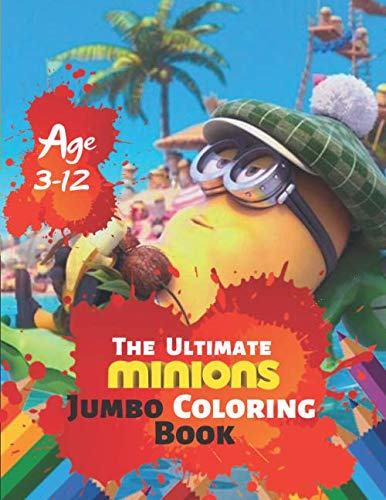 The Ultimate Minions Jumbo Coloring Book Age 3-12: Kids and Adults, This Amazing Coloring Book Will Make Your Kids Happier and Give Them Joy With 38 High quality Illustration]()