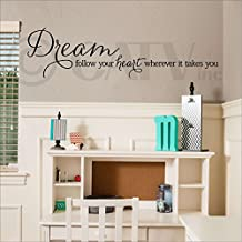 """Dream follow your heart wherever it takes you vinyl lettering wall decal (Black, 12.5""""H x 48""""L)"""