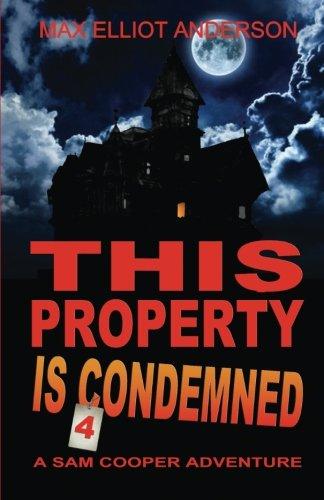 This Property Is Condemned: A Sam Cooper Adventure (Sam Cooper Adventures) (Volume 4)