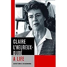 Claire L'Heureux-Dubé: A Life