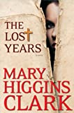 The Lost Years, Mary Higgins Clark, 1594136068
