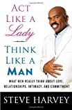 act like a lady think like a man by steve harvey on 26 03 2009 unknown edition