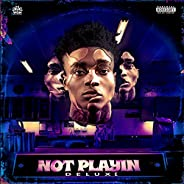 Not Playin (Deluxe) [Explicit]