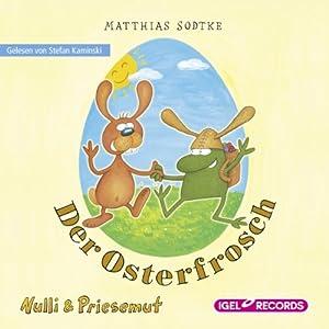 Der Osterfrosch (Nulli und Priesemut) Hörbuch