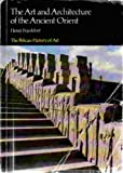 The Art and Architecture of the Ancient Orient, Henri A. Frankfort, 0300053312