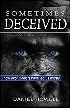 Book Sometimes Deceived: How Evolutionists Have Led Us Astray