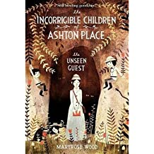 [(The Incorrigible Children of Ashton Place: Book III: The Unseen Guest )] [Author: Maryrose Wood] [Apr-2013]