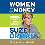 Women & Money: Owning the Power to Control Your Destiny | Suze Orman