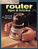 Cutting Edge Router Tips and Tricks, Jim Stack, 1558706984