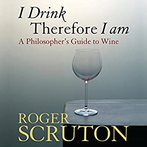 I Drink Therefore I Am Audiobook