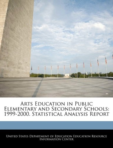 Arts Education in Public Elementary and Secondary Schools: 1999-2000. Statistical Analysis Report pdf